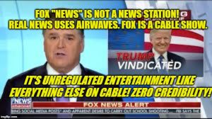 """Fox """"News"""" is NOT a news channel. It's an entertainment channel, like everything else on cable. Cable news is never news at all."""
